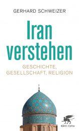 Gerhard Schweizer: Iran verstehen