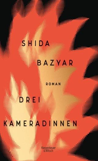 "Shida Bazyar: ""Drei Kameradinnen"""