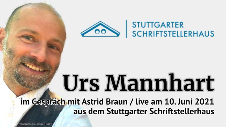 Live aus dem Stuttgarter Schriftstellerhaus: Urs Mannhart im Gespräch mit Astrid Braun